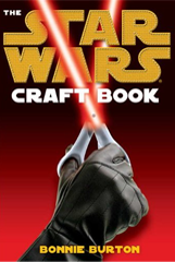 Bonnie Burton – Star Wars Craft Book