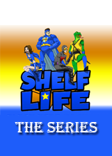 Shelf Life: The Series
